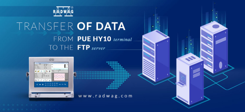 Transfer of data from RADWAG PUE HY10 Terminal to the FTP server