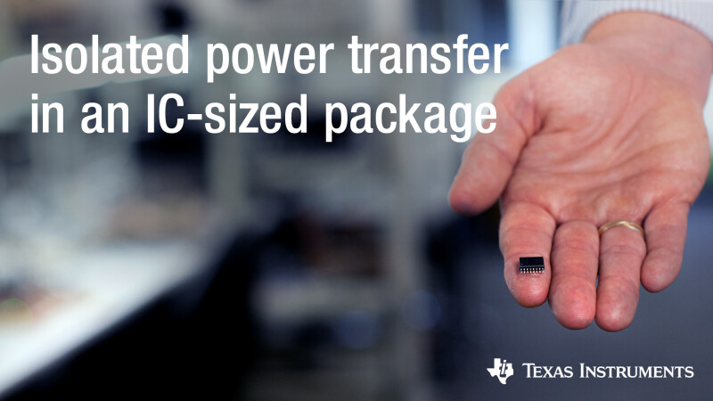 TI's EMI-optimized integrated transformer technology miniaturizes isolated power transfer into IC-sized packaging