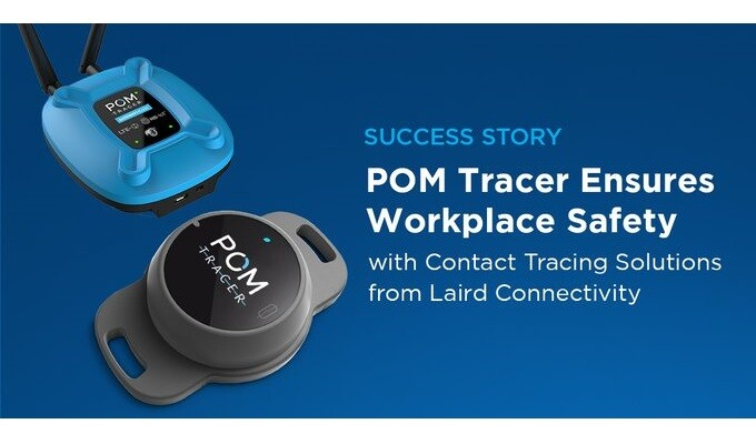 POM Tracer Ensures Workplace Safety with Contact Tracing Solutions from Laird Connectivity
